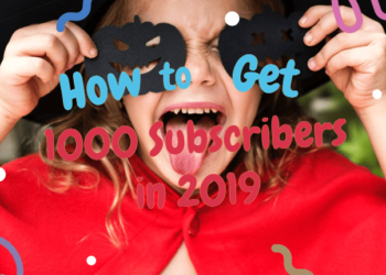 How To Get 1000 YouTube Subscribers Easily In 2019