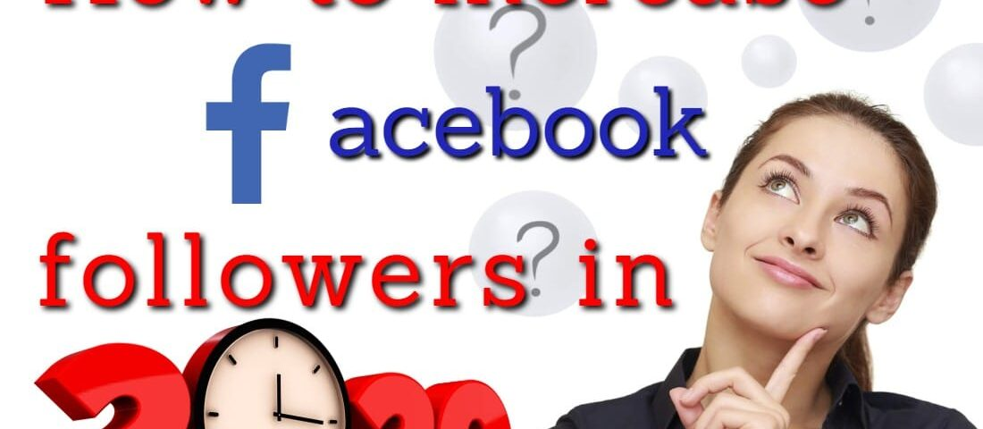 How to increase Facebook followers in 2020?